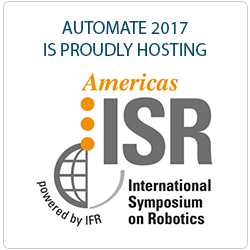 Automate 2017 is Proudly Hosting the International Symposium on Robotics (ISR)