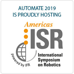 Automate 2019 is Proudly Hosting the International Symposium on Robotics (ISR)