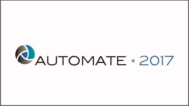 Automate 2017 Overview: Hear From Exhibitors and Attendees!